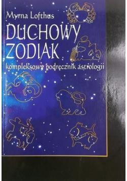 Duchowy zodiak Kompleksowy podręcznik astrologii