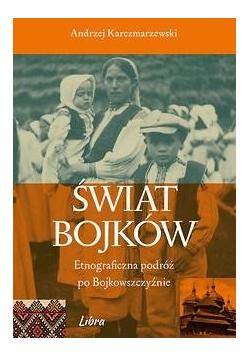 Świat Bojków Etnograficzna podróż po..