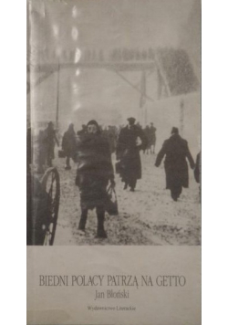 Biedni Polacy patrzą na Getto