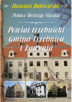 Pałace Dolnego Śląska. Powiat trzebnicki...