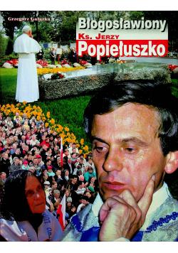 Błogosławiony ks Jerzy Popiełuszko