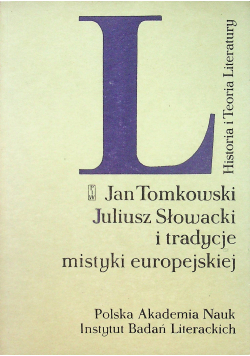 Jan Tomkowski Juliusz Słowacki i tradycje mistyki europejskiej