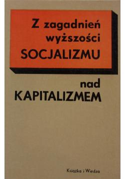 Z zagadnień wyższości socjalizmu nad kapitalizmem