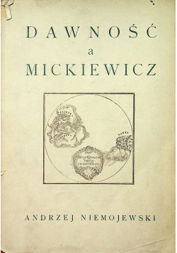 Dawność a Mickiewicz ok 1920 r.