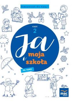 Ja i Moja Szkoła na nowo. Domowniczek SP 1 cz.2
