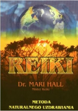 Reiki Metoda naturalnego uzdrawiania