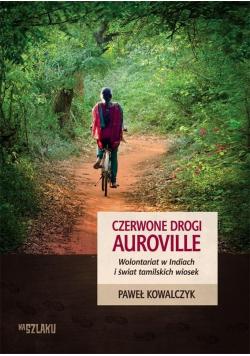 Czerwone drogi Auroville. Wolontariat w Indiach..