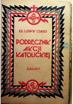 Podręcznik Akcji Katolickiej I Zasady 1933 r