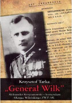 Generał Wilk. Aleksander Krzyżanowski BR