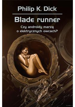 Blade runner. Czy androidy marzą o elektrycznych..