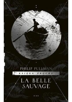 Księga Prochu T.1 La Belle Sauvage