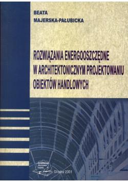 Rozwiązania energooszczędne w architektonicznym projektowaniu obiektów handlowych