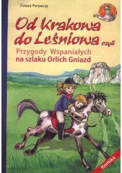 Od Krakowa do Leśniowa  czyli Przygody Wspaniałych na szlaku Orlich Gniazd