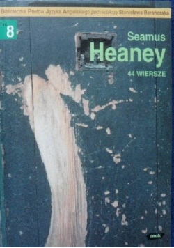 Seamus Heaney 44 wiersze