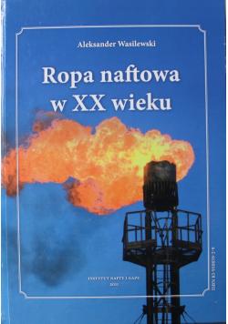 Ropa naftowa w XX wieku Dedykacja Wasilewskiego