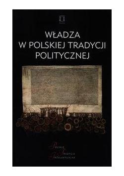 Władza w polskiej tradycji politycznej