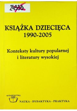 Książka dziecięca 1990-2005 Konteksty kultury popularnej i literatury wysokiej