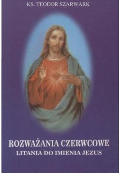Rozważania czerwcowe Litania do imienia Jezus