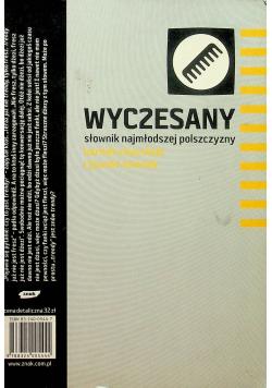 Wyczesany słownik najmłodszej polszczyzny plus autograf