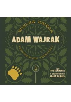 Wielka księga prawdziwych tropicieli audiobook