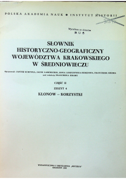 Słownik Historyczno Geograficzny Województwa Krakowskiego w Średniowieczu Cz II Zeszyt 4