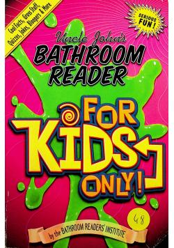 Uncle John s Bathroom Reader for Kids Only