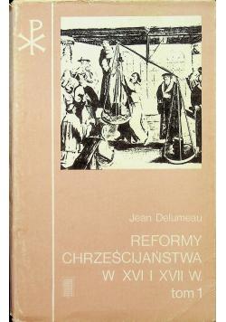 Reformy chrześcijaństwa w XVI XVII wieku  Tom II