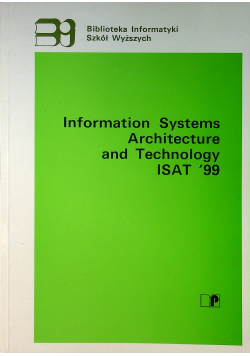 Information Systems Architecture and Technology ISAT 99