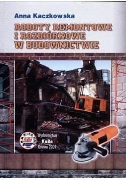 Roboty remontowe i rozbiórkowe w budownictwie