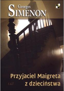Przyjaciele Maigreta z dzieciństwa