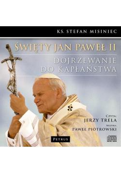 Św. Jan Paweł II. Dojrzewanie... - audiobook