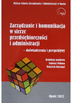 Zarządzanie i komunikacja w sferze przedsiębiorczości i administracji doświadczenia i perspektywy