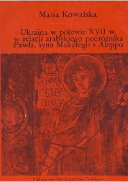 Ukraina w połowie XVIII w relacji arabskiego podróżnika Pawła syna Makarego z Aleppo