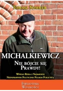 Michalkiewicz Nie bójcie się prawdy