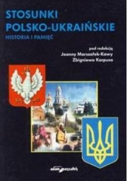 Stosunki polsko-ukraińskie. Historia i pamięć
