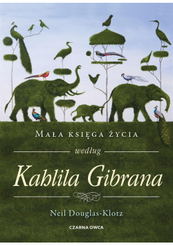 Mała księga życia według Kahlila Gibrana