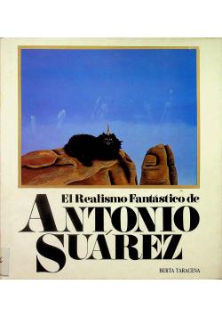 El Realismo Fantastico de Antonio Suarez