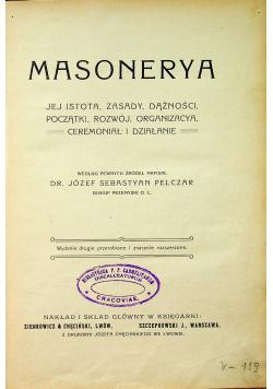 Masonerya jej istota zasady dążności początki rozwój organizacya Ceremoniał i działanie 1909 r.