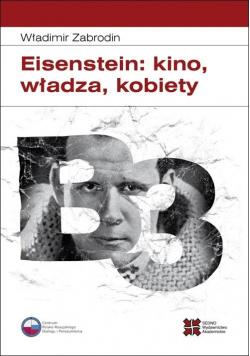 Eisenstein: kino, władza, kobiety