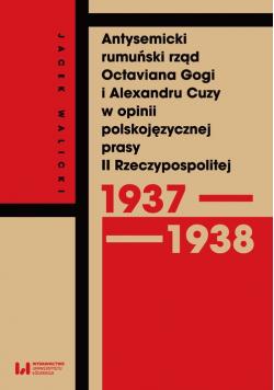 Antysemicki rumuński rząd Octaviana Gogi i Alexandru Cuzy w opinii polskojęzycznej prasy II Rzeczypospolitej