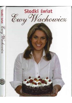 Słodki świat Ewy Wachowicz