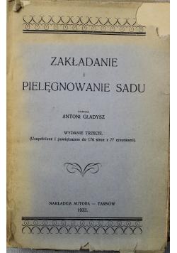 Zakładanie i pielęgnowanie sadu 1933 r