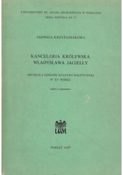 Kancelaria królewska Władysława Jagiełły Część II