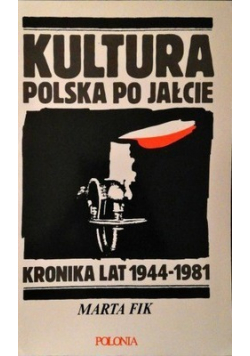 Kultura polska po Jałcie Kronika lat 1944 1981