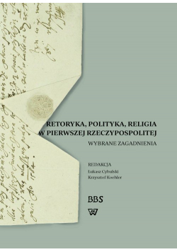 Retoryka polityka religia w Pierwszej Rzeczypospolitej