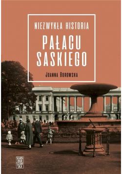 Niezwykła historia pałacu Saskiego