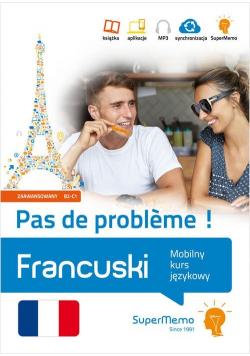 Francuski Pas de probleme  Mobilny kurs językowy poziom zaawansowany B2 C1
