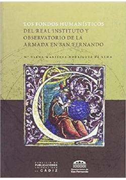 Los Fondos Humanisticos del Real Instituto y Observatorio de La Armada En San Fernando