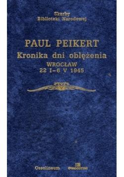 Kronika dni oblężenia Wrocław 22 I 6 V 1945