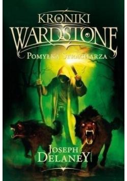 Kroniki Wardstone Pomyłka Stracharza